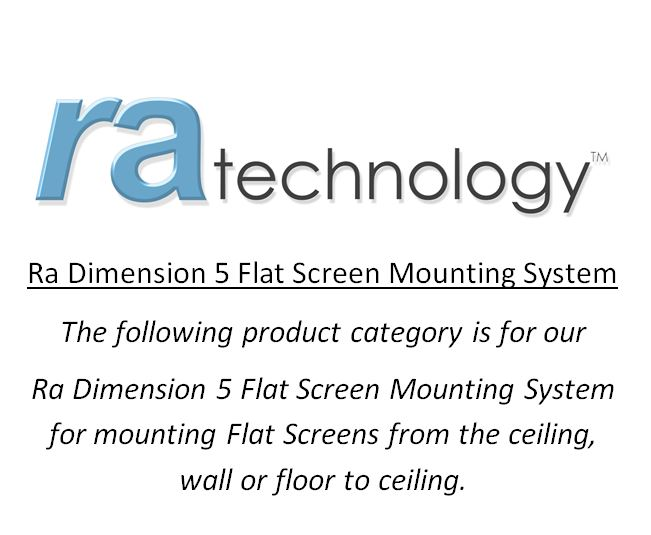 RA Dimension Five Flat Screen Mounting System